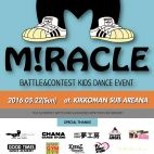 MIRACLE VOL.1 〜Battle&Contest Kid's Dance Event〜