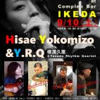 "9/10(土)横溝久恵(Vo.)&Y.R.Q ""POP&SWING NIGHT""LIVE@祖師谷IKEDA"
